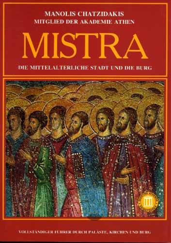 Mistra. Die mittelalterliche Stadt und die Burg