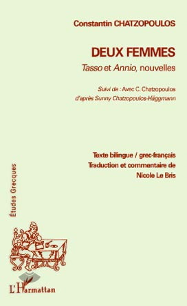 Deux Femmes - Tasso et Annio, nouvelles. Suivi de Avec C. Chatzopoulos, d'aprs Sunny Chatzopoulos-Hggmann