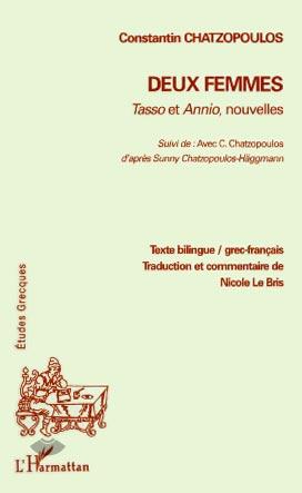 Deux Femmes - Tasso et Annio, nouvelles. Suivi de Avec C. Chatzopoulos, d'apr�s Sunny Chatzopoulos-H�ggmann