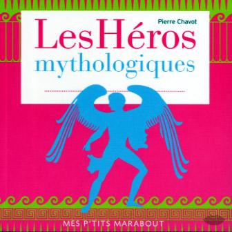 Chavot, Les héros mythologiques