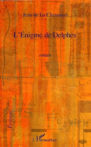 Chesnaye de la, L'énigme de Delphes