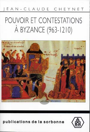 Pouvoir et contestations � Byzance (963-1210)