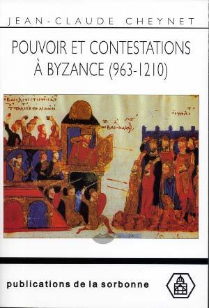 Pouvoir et contestations ΰ Byzance (963-1210)