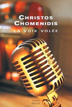 Chomenidis, La voix volée
