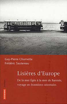 Chomette, Lisières d'Europe. De la mer Egée à la mer de Barents