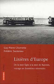 Chomette, Lisi�res d'Europe. De la mer Eg�e � la mer de Barents