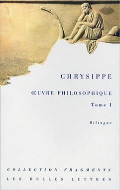 Chrysippe, Oeuvres philosophiques Tome I et II - Edition bilingue grec ancien / français