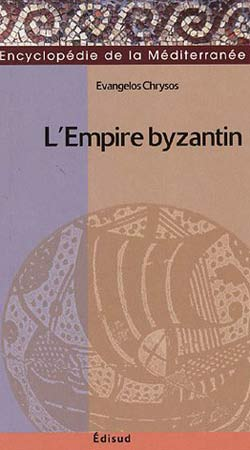 Chrysos, L'Empire byzantin. 565-1025