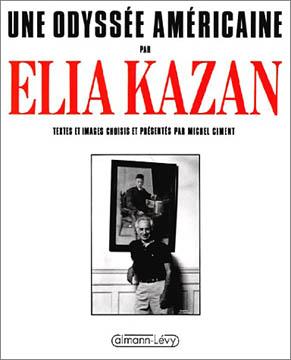Une odyss�e am�ricaine par Elia Kazan