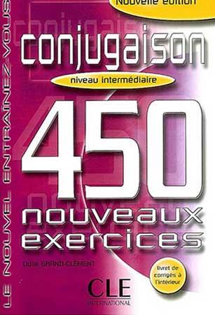 Cle, Conjugaison. 450 nouveaux exercices (niveau intermédiaire)