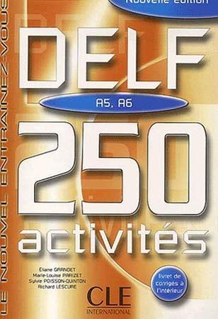 DELF A5, A6. 250 activités