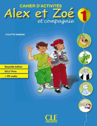 Alex et Zoé 1 - Cahier d'activités