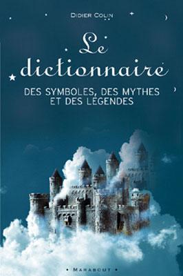 Le dictionnaire des symboles, des mythes et des légendes