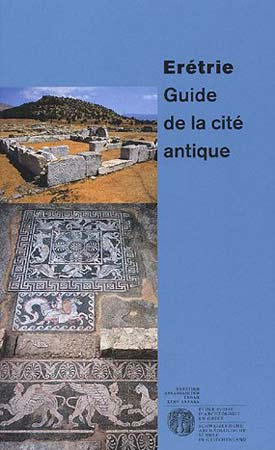 Erétrie . Guide de la cité antique