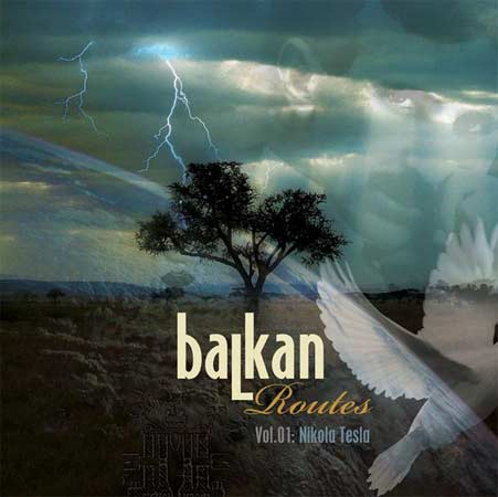 Collection, Balkan Routes 1. Nikola Tesla