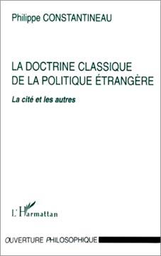 Constantineau, La doctrine classique de la politique étrangère. La cité et les
