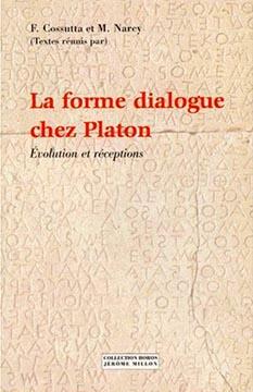 La forme dialogue chez Platon. Evolution et réceptions