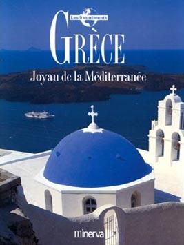 Grèce, Joyau de la Méditerranée