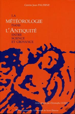 La météorologie dans l'Antiquité. Entre science et croyance