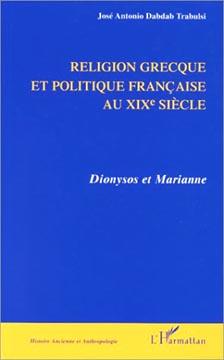 Religion grecque et politique française au XIXe siècle : Dionyso