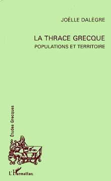 Dalègre, La Thrace grecque : populations et territoire