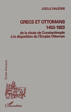 Grecs et Ottomans 1453-1923
