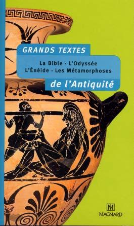 Grands textes de l'Antiquité. La Bible, l'Odyssée, l'Enéide, les Métamorphoses