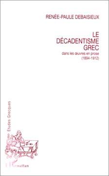 Debaisieux, Le décadentisme grec dans les oeuvres en prose (1894-1912)