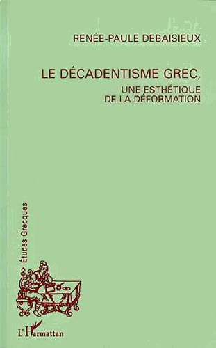 Le dcadentisme grec, une esthtique de la dformation