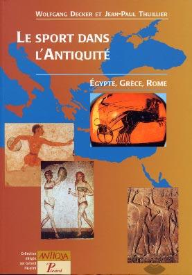 Decker, Le sport dans l'Antiquité. Egypte, Grèce et Rome