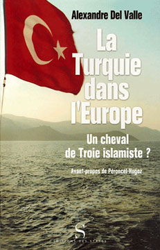 La Turquie dans l'Europe. Un cheval de Troie islamiste ?