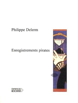 Delerm, Enregistrements pirates