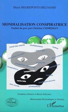 Delivanis-Negreponti, Mondialisation conspiratrice