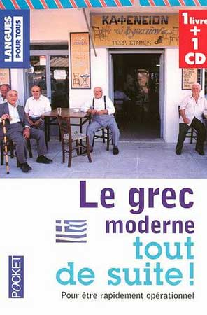Le Grec moderne tout de suite ! (Livre + 1CD audio)