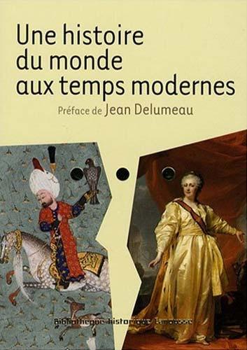 Delumeau, Une histoire du monde aux temps modernes