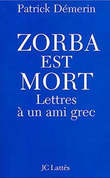 Zorba est mort. Lettres à un ami grec