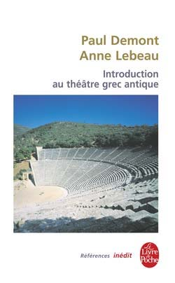 Demont, Introduction au théâtre grec antique