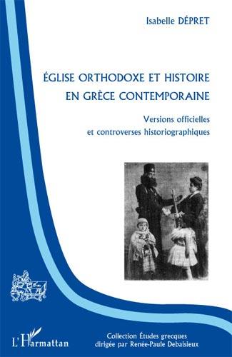 Dépret, Eglise orthodoxe et histoire en Grèce contemporaine