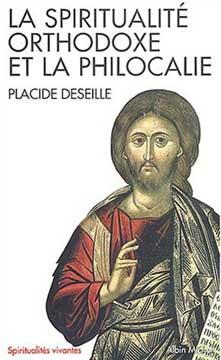 Deseille, La spiritualité orthodoxe et la philocalie