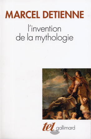 Detienne, L'invention de la mythologie