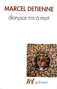 Detienne, Dionysos mis à mort