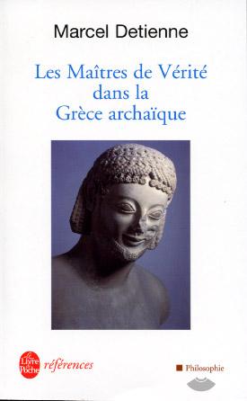 Detienne, Les maîtres de vérité dans la Grèce archaïque