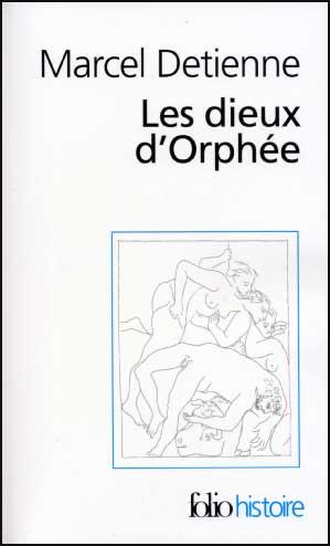 Detienne, Les dieux d'Orphée
