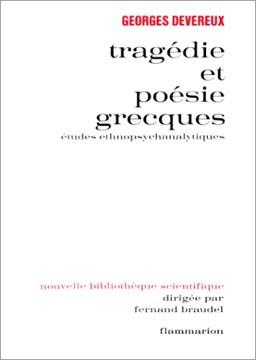 Tragédie et poésie grecques. Etudes ethnopsychanalytiques