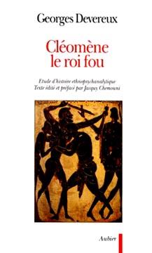 Cléomène le roi fou. Etude d'histoire ethnopsychanalytique