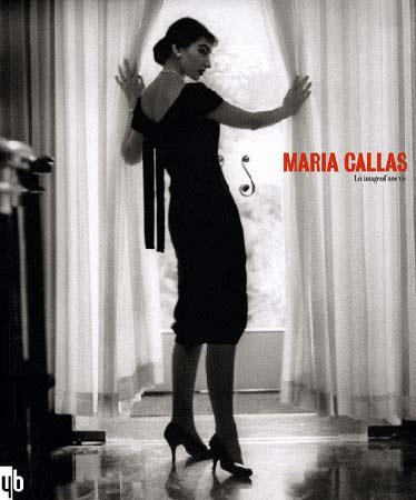 Maria Callas. Les images d'une vie