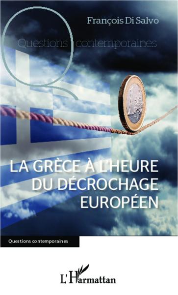 La Grèce à l'heure du décrochage européen