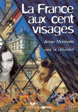 La France aux cent visages (livre de l'élève)