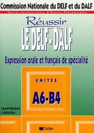 Réussir le Delf A6 B4
