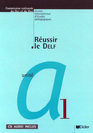 Didier, R�ussir le Delf unit� A1 livre + CD audio
